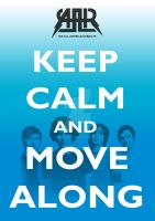 Keep Calm and Move Along by tazerguy