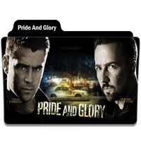 Pride And Glory by Movie-Folder-Maker