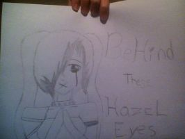 Behind These Hazel Eyes by snowdrop123