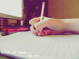 Words of love for you. by kathyxsmile