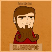 Beards Are Awesome by creepyboy