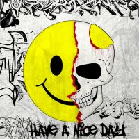 Have A Nice Day by noizkrew