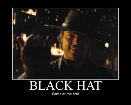 BlackHat demotivational poster by KillerBob7