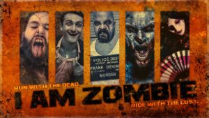 I AM ZOMBIE - Grindhouse Crew #1 by Z-GrimV