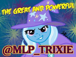 The Great and Powerful @mlp_Trixie! by the-gneech