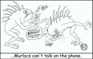 Murlocs can't use the phone by Frankentrina