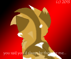 You said you'd always be there for me by DuchessOrange