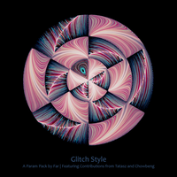 Glitch Style Param Pack by FarDareisMai