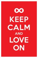 KEEP CALM AND LOVE ON by manishmansinh