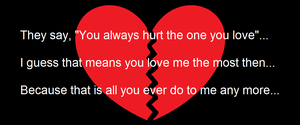 You Always Hurt The One You Love... by LinkNZeldaForever