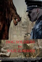 Dog Soldiers vs. Nazi Zombies poster by SteveIrwinFan96