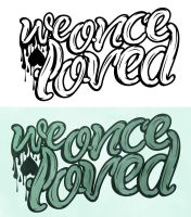 We Once Loved logo by artcoreillustrations