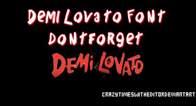 Demi Lovato Font by crazytimeswitheditor