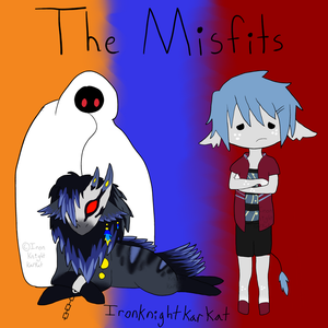 The Misfits by IronKnightKarkat