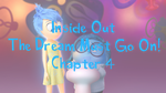 Inside Out-The Dream Must Go On! Chp. 4 by Cartuneslover16