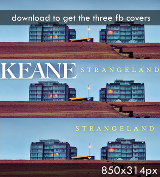 KEANE Strangeland - pack of 3 facebook covers by NettoSonic