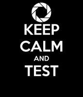 KEEP CALM and TEST by SiliconeMess