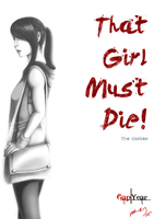 That Girl Must Die - GY promo by waterpieces