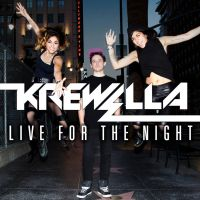 Krewella- Live For The Night (Single) by WeAllGotTheSpark