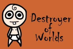 Destroyer of Worlds by spade0013