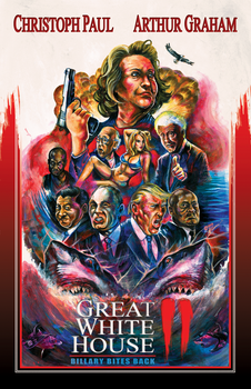GREAT WHITE HOUSE II: BILLARY BITES BACK by justintcoons