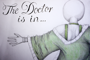 The Doctor is in. by crazyinksplatter
