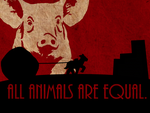 All Animals Are Equal. by Gasketfuse