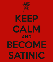 Keep Calm and Become Satinic by kira-akashi15