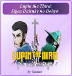 Lupin the Third Jigen Daisuke no Bohy by Galadei by Galadeii