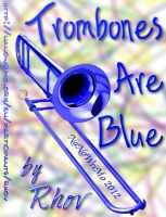 Trombones Are Blue - Nanowrimo 2012 by Rhov