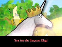 You are the Bananna King by charmanderfan7