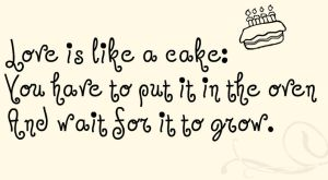 Love is like a cake. by Dudiette