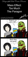 ME: Too Much The Paragon by DragonoftheDark