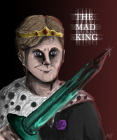 The Mad King by ShamrockSiSi