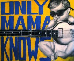 Only Mama Knows by prueslove