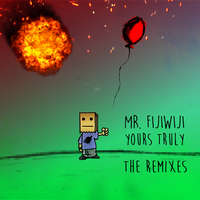 Mr FijiWiji - Yours Truly (The Remixes) [Art] by LucklessART