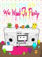 we want to party by neilakoga