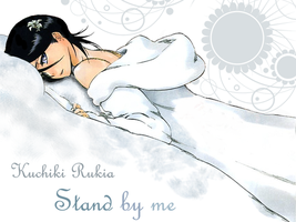 Stand By Me by Rukia-Bankai