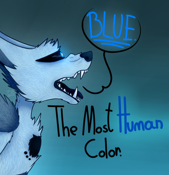 The Most Human Color... by ThePurpleWolfArtist