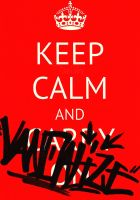 Keep Calm And Vandalize by tonkiboi