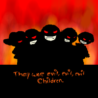 Evil, Evil, Evil Children by Johesable