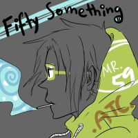 FIFTY SOMETHING by annit-the-conqueror