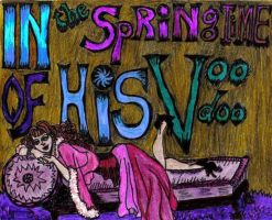 The Springtime of His Voodoo by MagdoleneLives