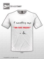 If something says do not press by ThereisnoD