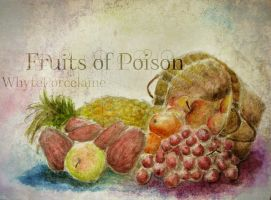Fruits of Poison by WhytePorcelaine