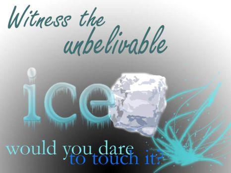 Witness the unbelivable ice by blackbirdfields
