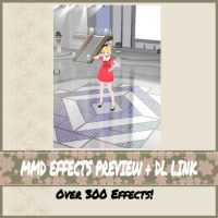 MMD Effects Preview + DL Link (Actual over 300) by IvanKazuko