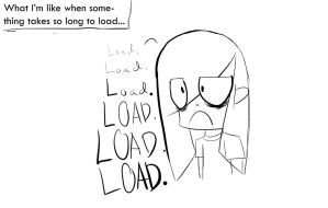 what I'm like when something takes so long to load by CrystalsDeviantart