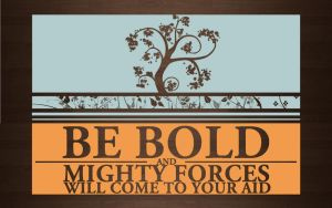 Be Bold by Artifact911