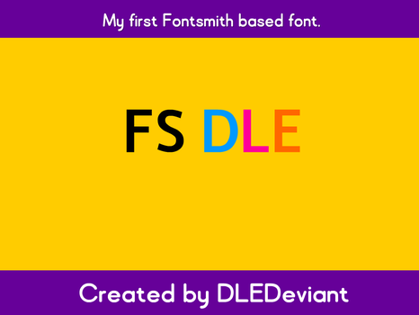 My very first Fontsmith based font. by DLEDeviant